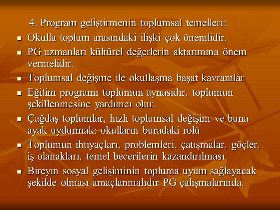 4. Program geliştirmenin toplumsal temelleri: