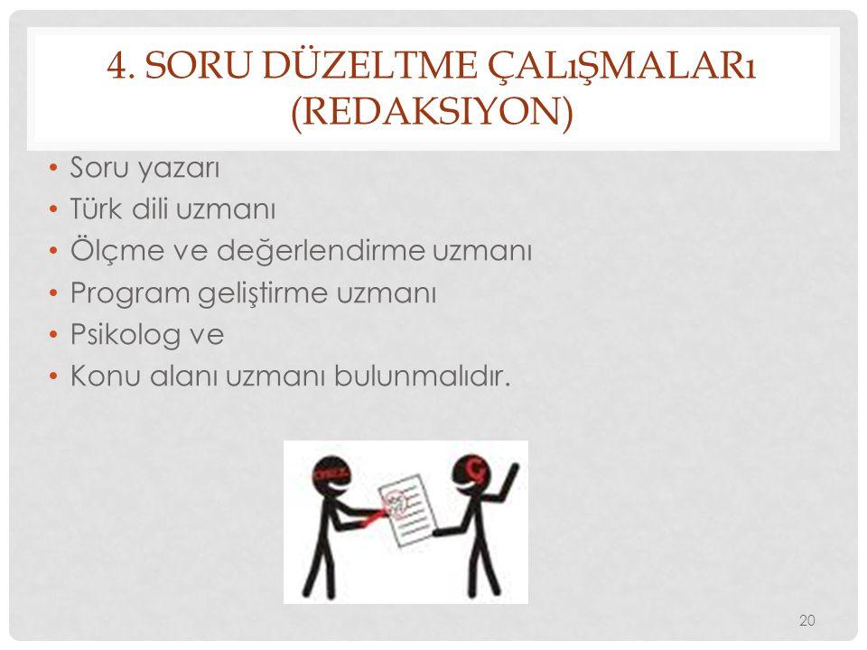 4. Soru Düzeltme Çalışmaları (Redaksiyon)