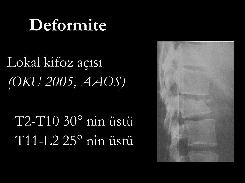 Deformite Lokal kifoz açısı (OKU 2005, AAOS) T2-T10 30° nin üstü