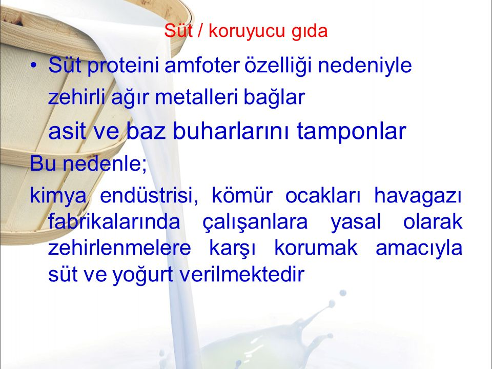 Süt proteini amfoter özelliği nedeniyle zehirli ağır metalleri bağlar