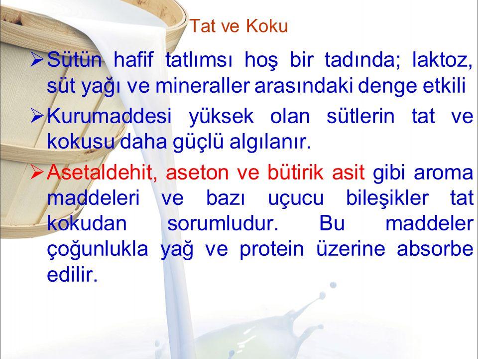 Kurumaddesi yüksek olan sütlerin tat ve kokusu daha güçlü algılanır.