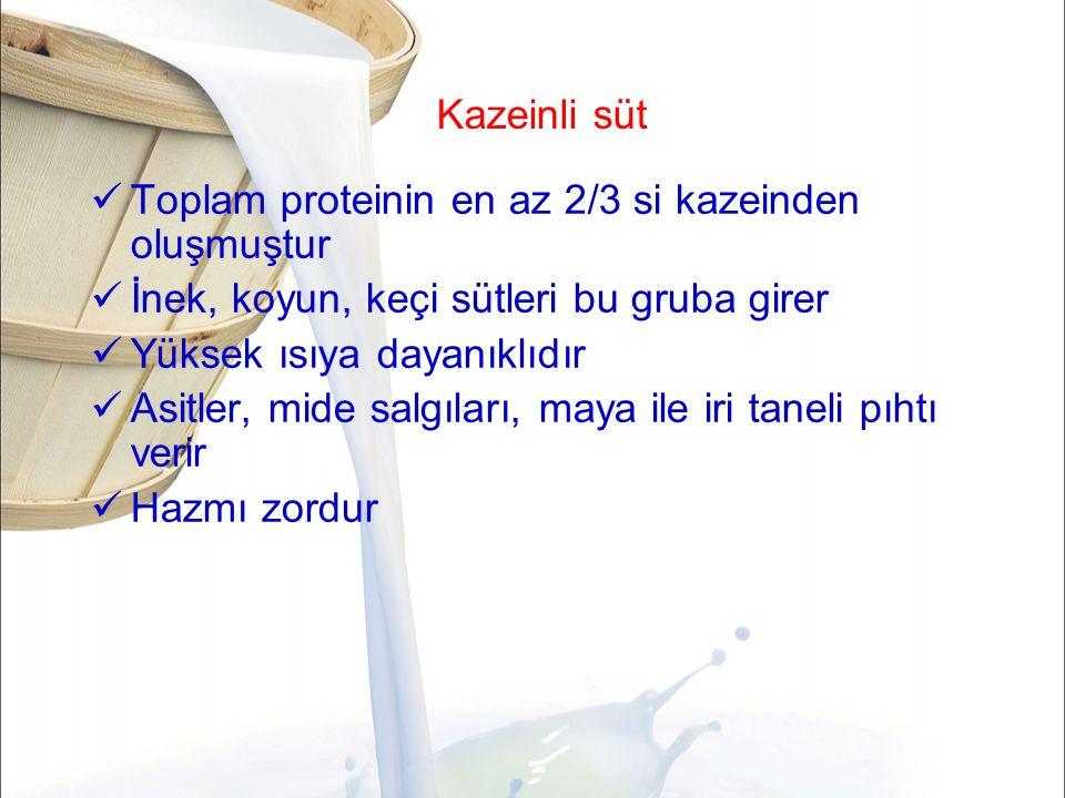 Kazeinli süt Toplam proteinin en az 2/3 si kazeinden oluşmuştur. İnek, koyun, keçi sütleri bu gruba girer.