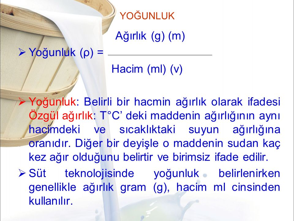 Ağırlık (g) (m) Yoğunluk (ρ) = Hacim (ml) (v)