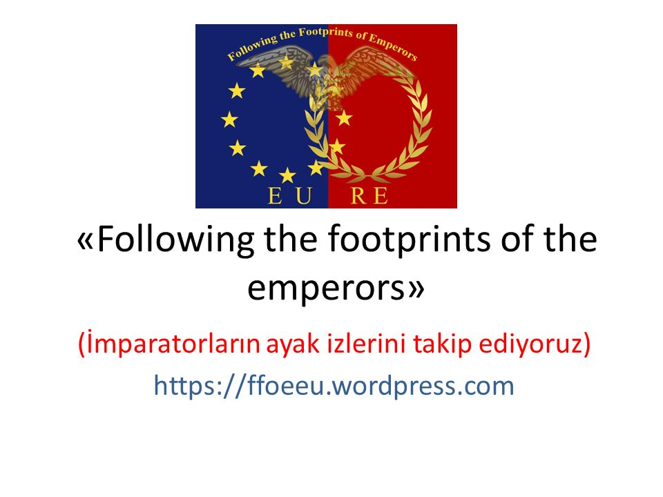 «Following the footprints of the emperors»