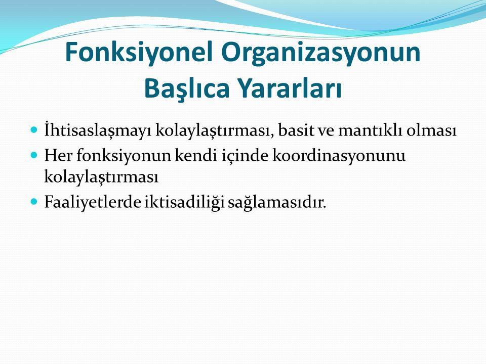 Fonksiyonel Organizasyonun Başlıca Yararları