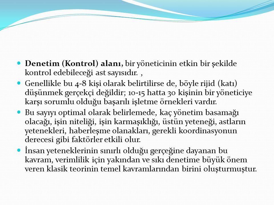 Denetim (Kontrol) alanı, bir yöneticinin etkin bir şekilde kontrol edebileceği ast sayısıdır. ,