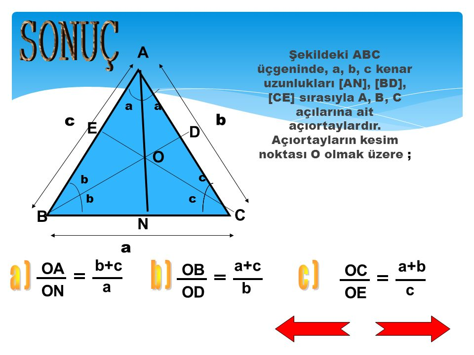 SONUÇ a ) b ) c ) A E D O B C N OA OB OC b+c a+c a+b ON OD OE a b c