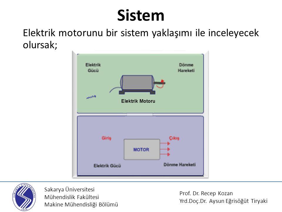 Sistem Elektrik motorunu bir sistem yaklaşımı ile inceleyecek olursak;