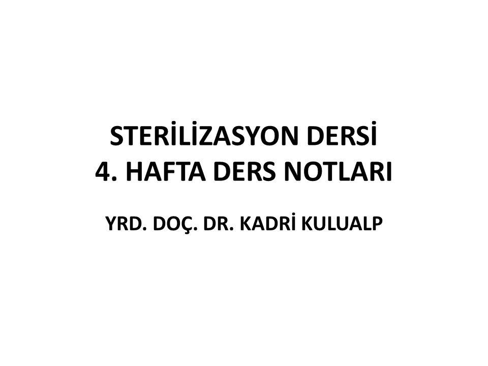 STERİLİZASYON DERSİ 4. HAFTA DERS NOTLARI