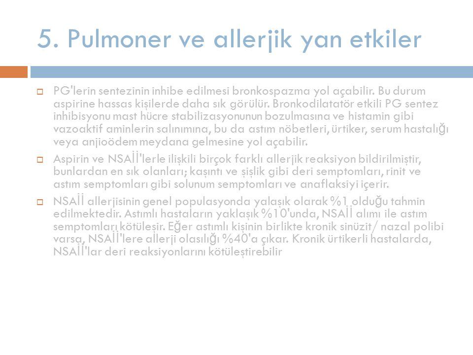 5. Pulmoner ve allerjik yan etkiler