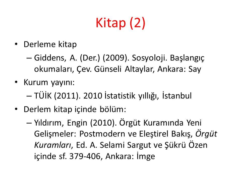 Kitap (2) Derleme kitap. Giddens, A. (Der.) (2009). Sosyoloji. Başlangıç okumaları, Çev. Günseli Altaylar, Ankara: Say.