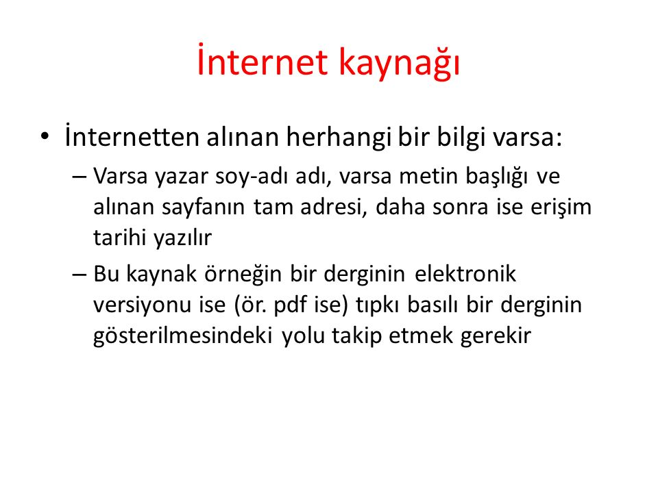İnternet kaynağı İnternetten alınan herhangi bir bilgi varsa: