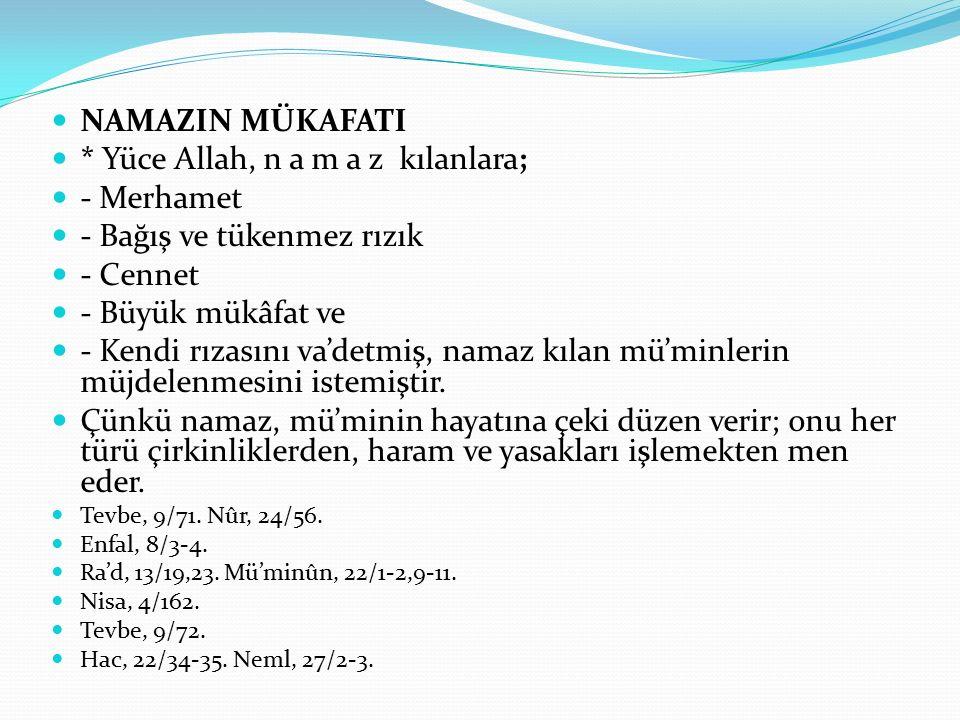 * Yüce Allah, n a m a z kılanlara; - Merhamet