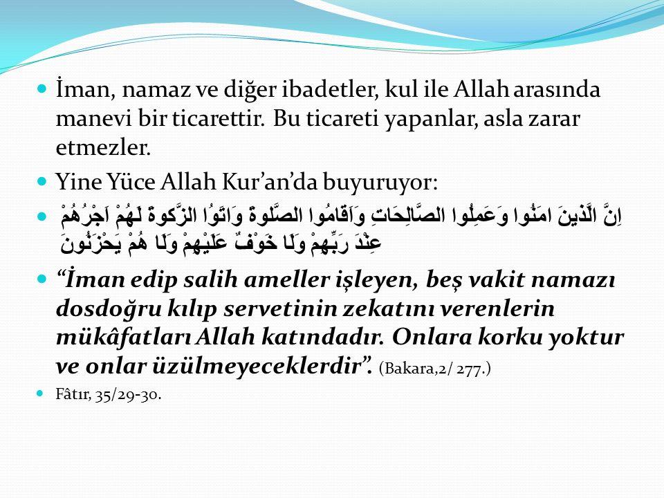Yine Yüce Allah Kur'an'da buyuruyor: