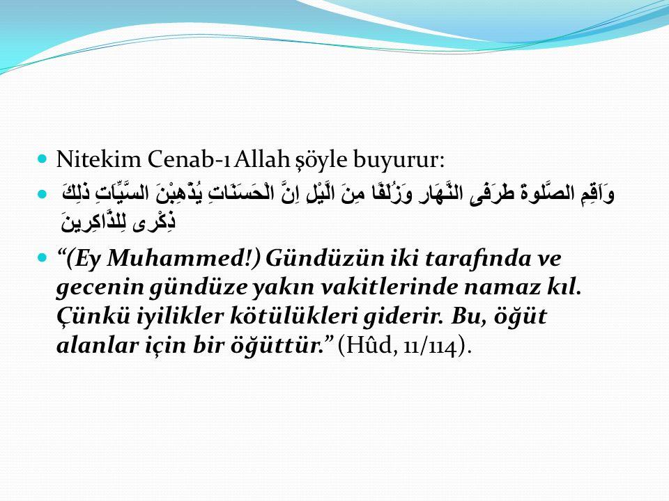 Nitekim Cenab-ı Allah şöyle buyurur: