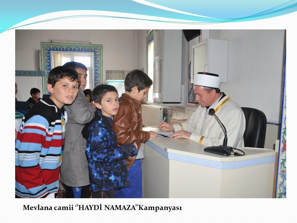 Mevlana camii ''HAYDİ NAMAZA''Kampanyası