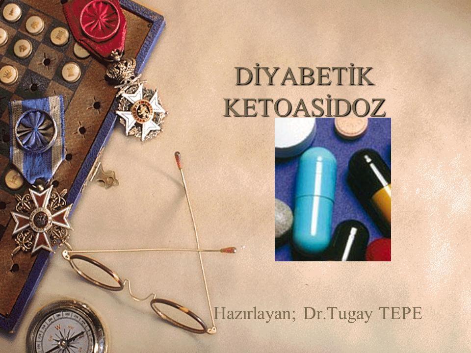 Hazırlayan; Dr.Tugay TEPE