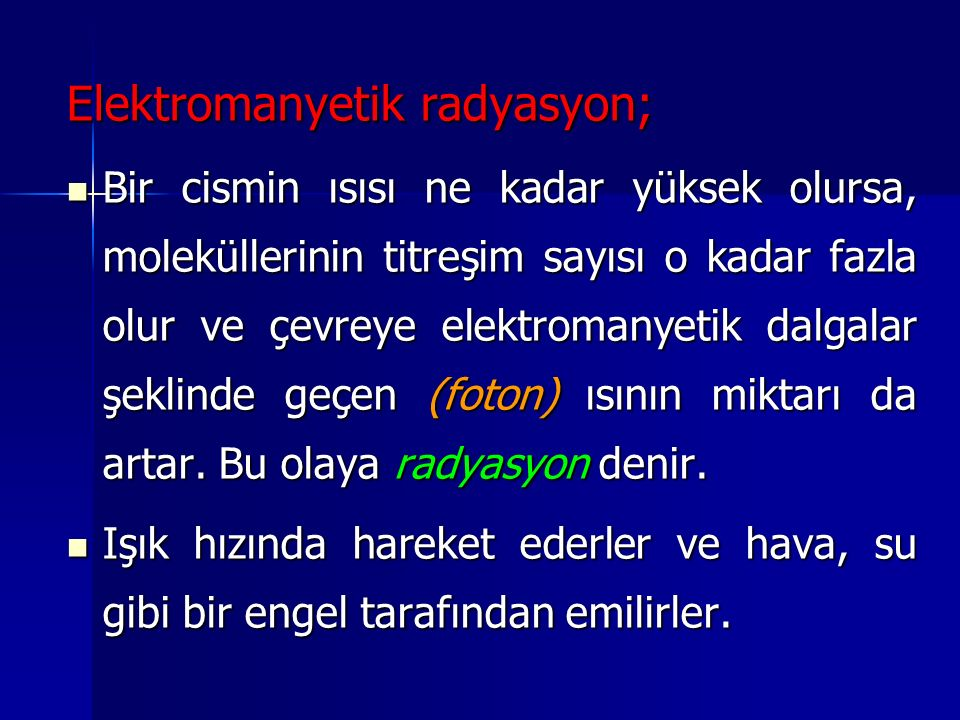 Elektromanyetik radyasyon;