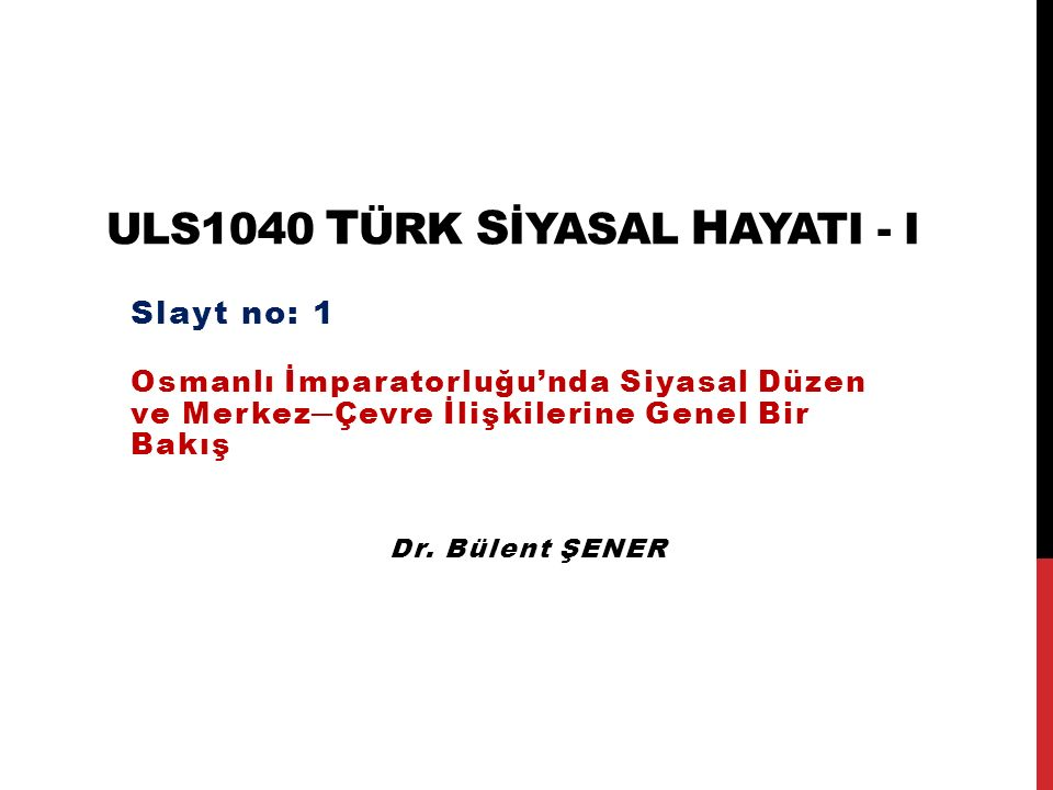 ULS1040 Türk Sİyasal HayatI - I