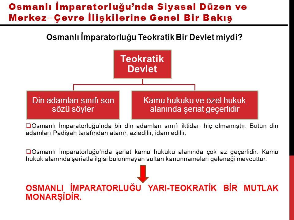 Osmanlı İmparatorluğu Teokratik Bir Devlet miydi