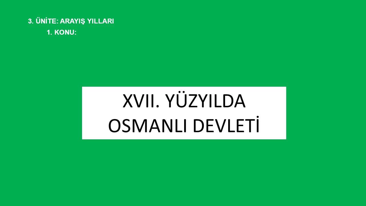 XVII. YÜZYILDA OSMANLI DEVLETİ
