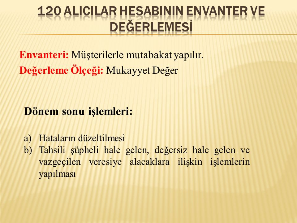120 alICILAR HESABININ ENVANTER VE DEĞERLEMESİ
