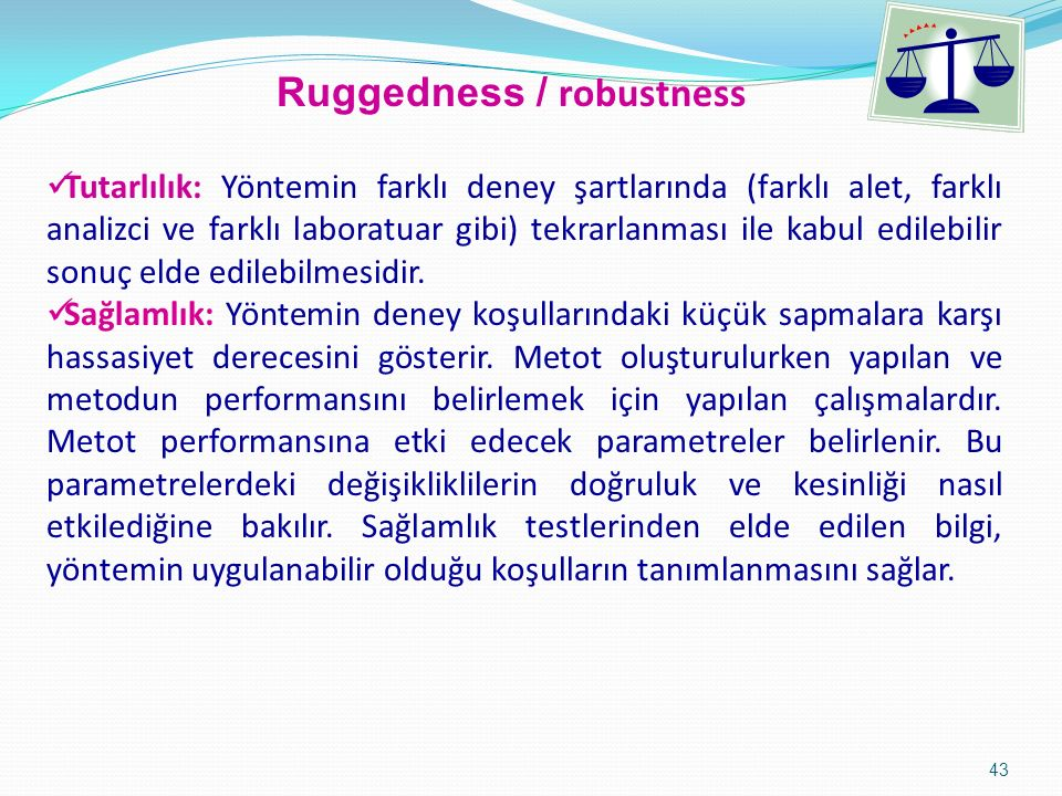 Ruggedness / robustness
