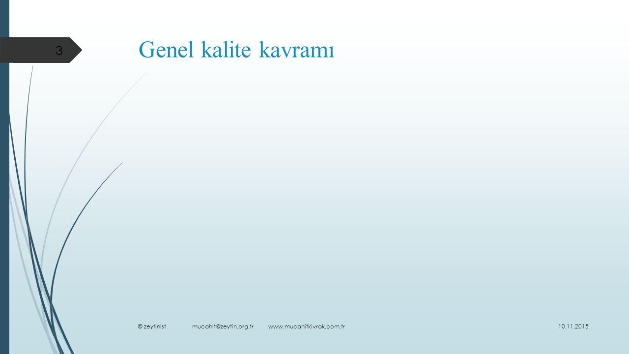 Genel kalite kavramı © zeytinist mucahit@zeytin.org.tr www.mucahitkivrak.com.tr.