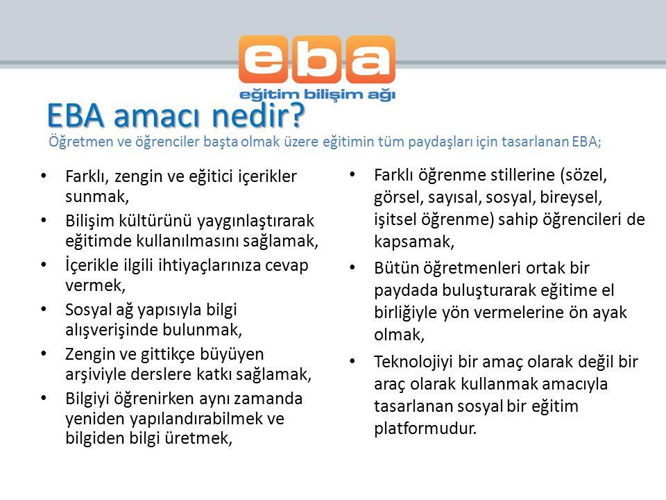 EBA amacı nedir Öğretmen ve öğrenciler başta olmak üzere eğitimin tüm paydaşları için tasarlanan EBA;