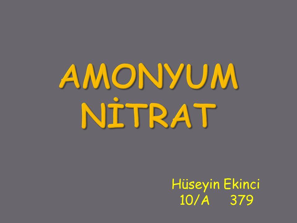 AMONYUM NİTRAT Hüseyin Ekinci 10/A 379