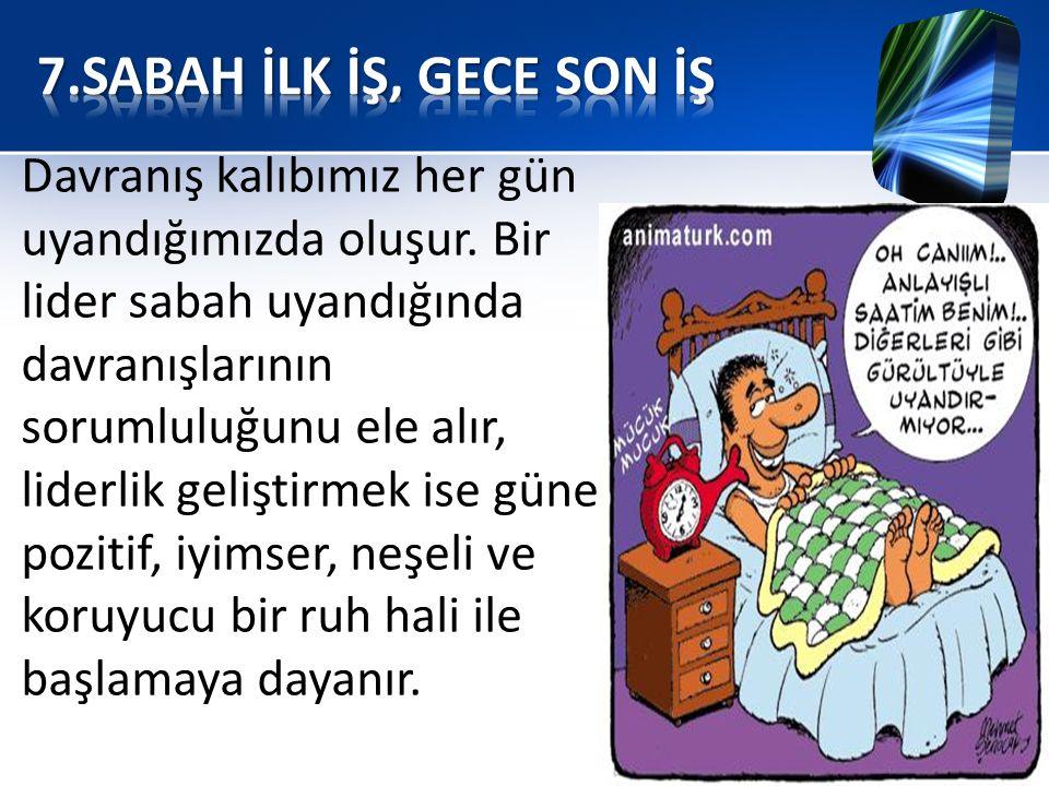 7.SABAH İLK İŞ, GECE SON İŞ