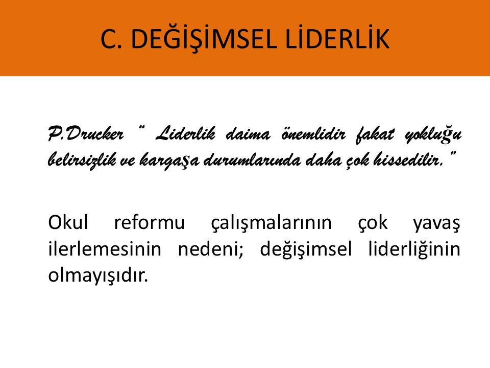 C. DEĞİŞİMSEL LİDERLİK