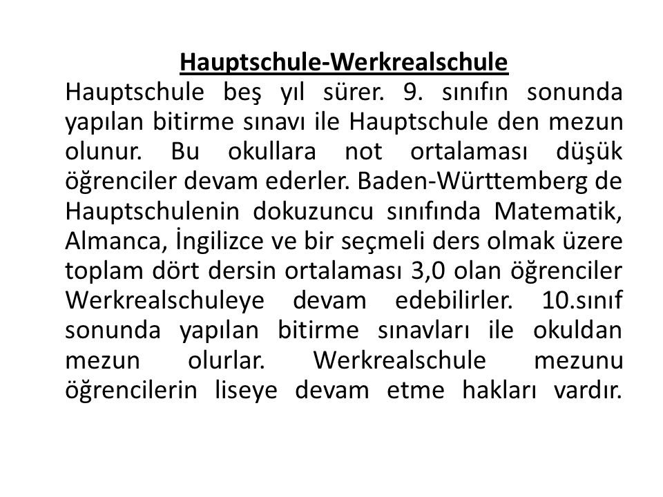 Hauptschule-Werkrealschule Hauptschule beş yıl sürer. 9
