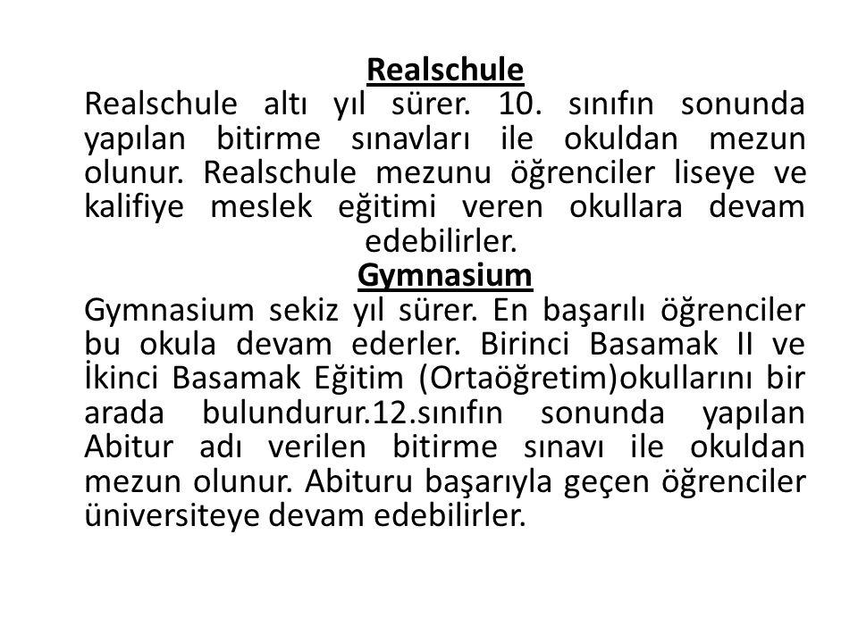 Realschule Realschule altı yıl sürer. 10