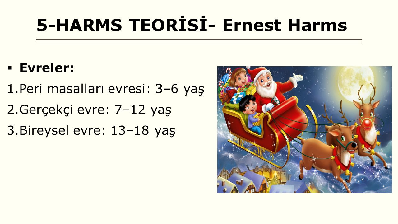 5-HARMS TEORİSİ- Ernest Harms
