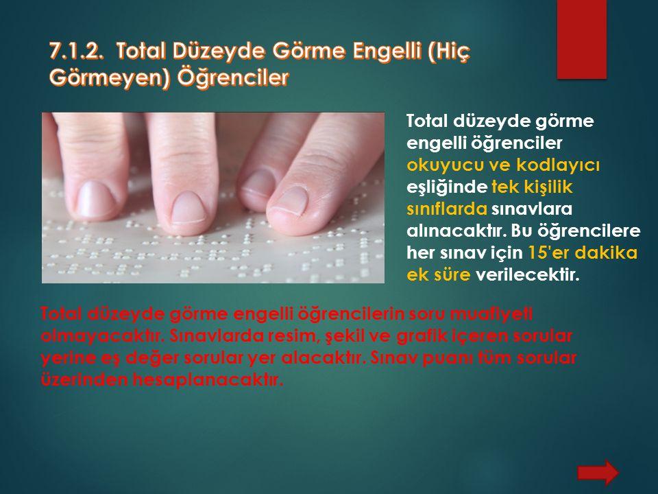 7.1.2. Total Düzeyde Görme Engelli (Hiç Görmeyen) Öğrenciler