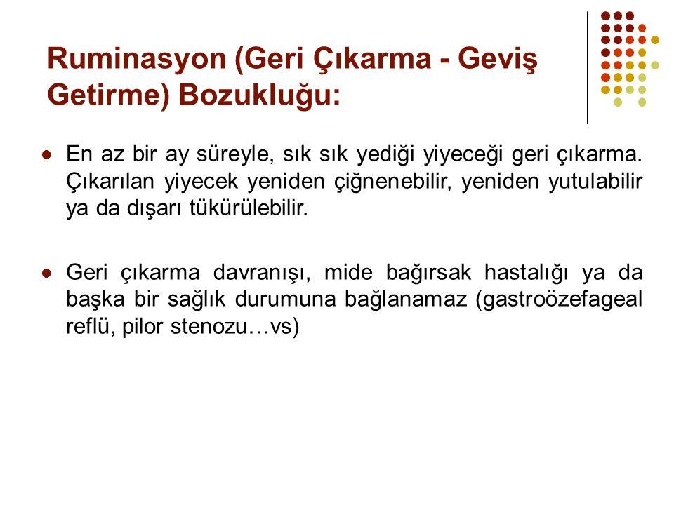 Ruminasyon (Geri Çıkarma - Geviş Getirme) Bozukluğu: