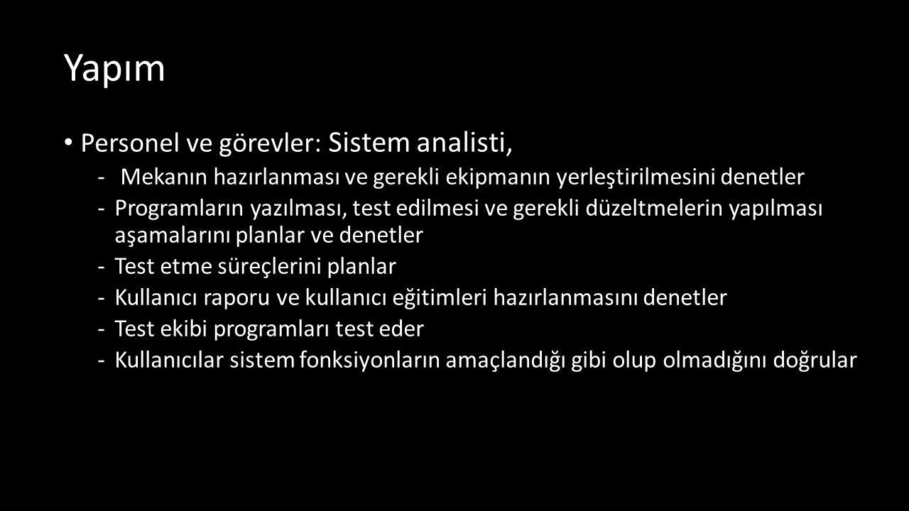 Yapım Personel ve görevler: Sistem analisti,