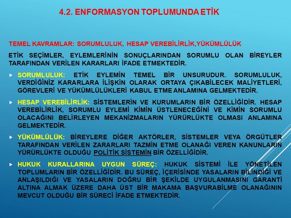 4.2. ENFORMASYON TOPLUMUNDA ETİK