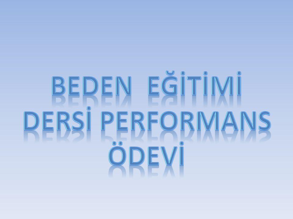 Beden eğİtİmİ dersİ performans ödevİ