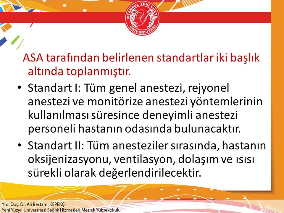 ASA tarafından belirlenen standartlar iki başlık altında toplanmıştır.