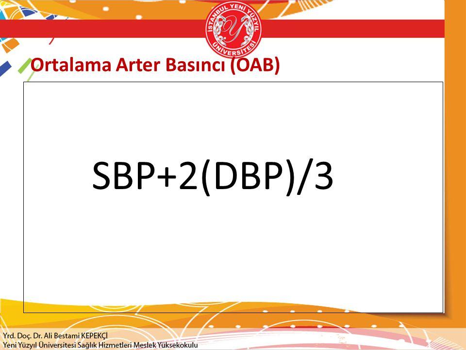 Ortalama Arter Basıncı (OAB)