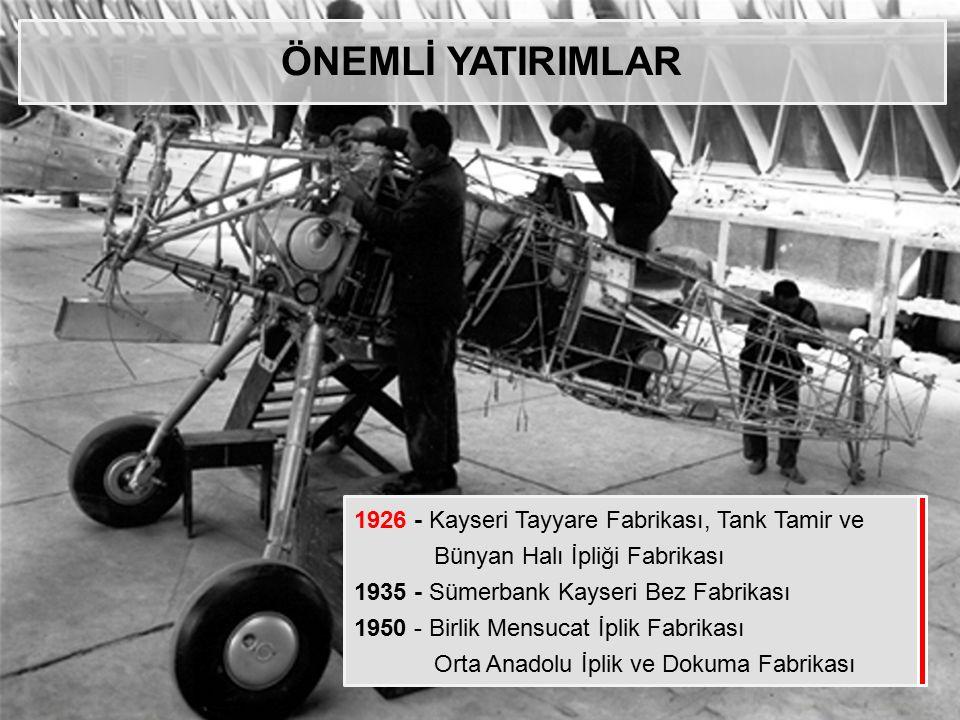 ÖNEMLİ YATIRIMLAR 1926 - Kayseri Tayyare Fabrikası, Tank Tamir ve