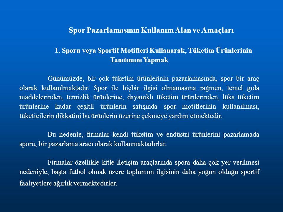 Spor Pazarlamasının Kullanım Alan ve Amaçları
