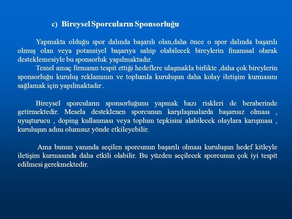 c) Bireysel Sporcuların Sponsorluğu