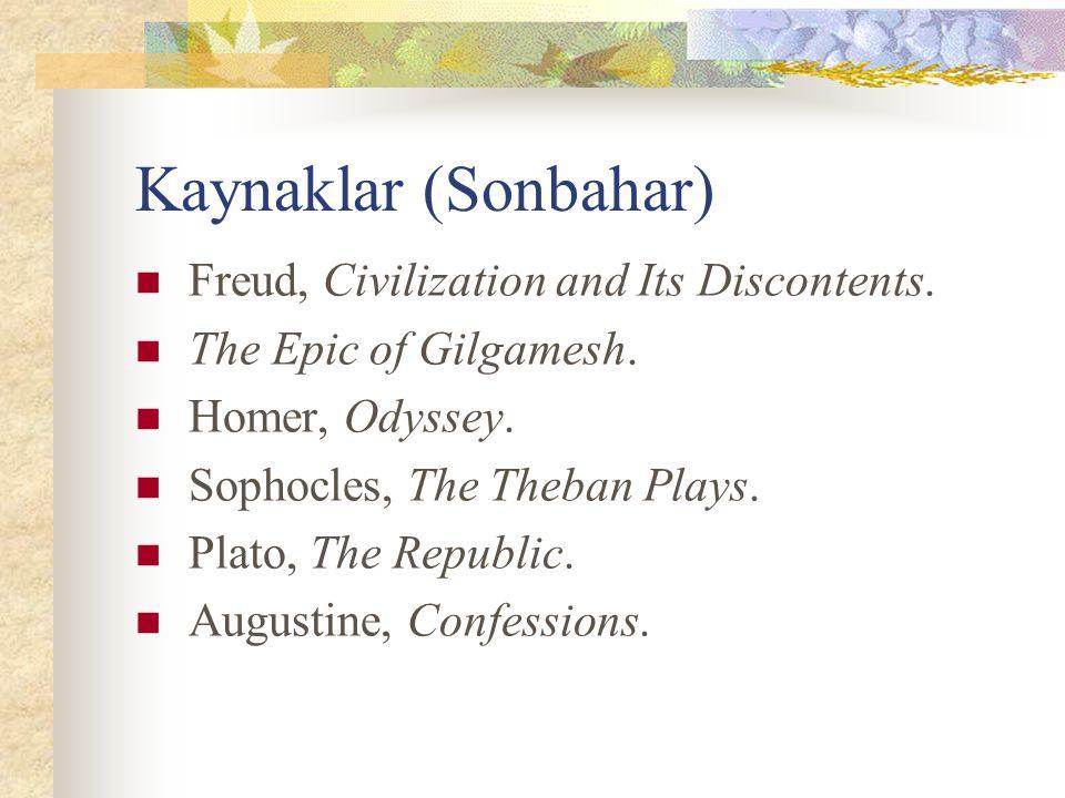 Kaynaklar (Sonbahar) Freud, Civilization and Its Discontents.