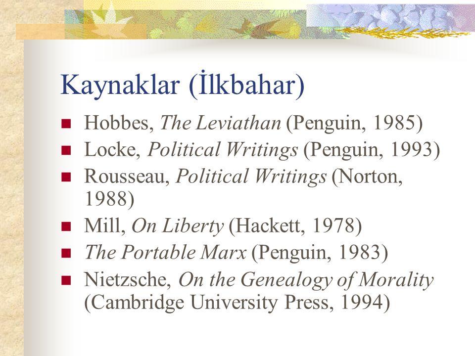Kaynaklar (İlkbahar) Hobbes, The Leviathan (Penguin, 1985)