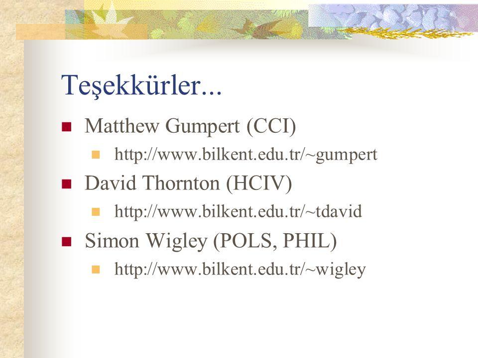 Teşekkürler... Matthew Gumpert (CCI) David Thornton (HCIV)