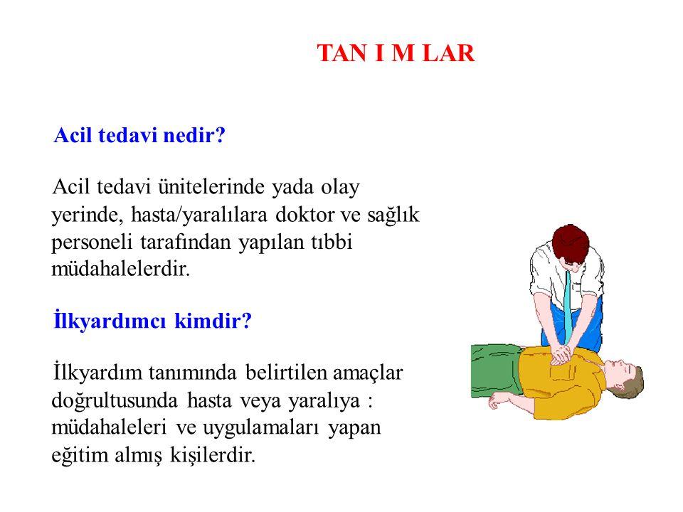 TAN I M LAR Acil tedavi nedir Acil tedavi ünitelerinde yada olay