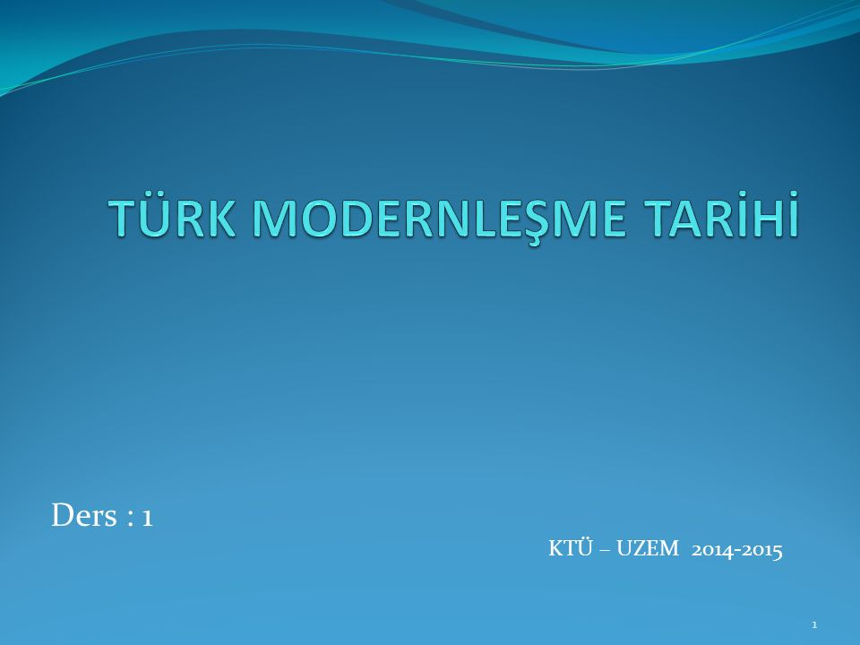 TÜRK MODERNLEŞME TARİHİ